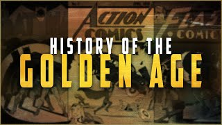 History of the Golden Age of Comics