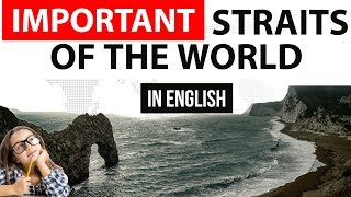 (English) Important Straits of the World - Static GK - UPSC/SSC/PCS - Indian and World Geography