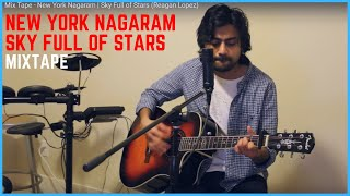 Mix Tape - New York Nagaram | Sky Full of Stars (Reagan Lopez)