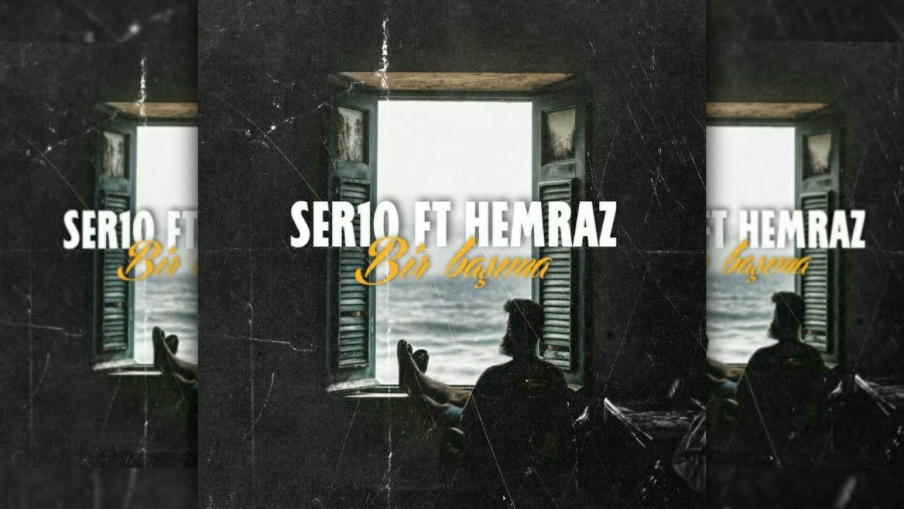 SER10 Ft. Hemraz - Bir Başıma (Official Music)