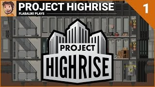 Let's Play - Project Highrise - Part 1