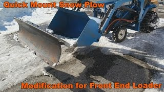 Quick Mount Snow Plow Modifcation for Garden Tractor Loader