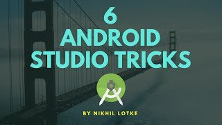 6 Android Studio Tricks - Everyone Should Know