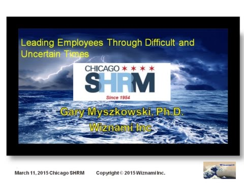 How to Lead Employees Through Difficult and Uncertain Times   Gary Myszko