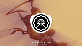Reach - Nobushi Mashup [StormwavZ Mashup #130]