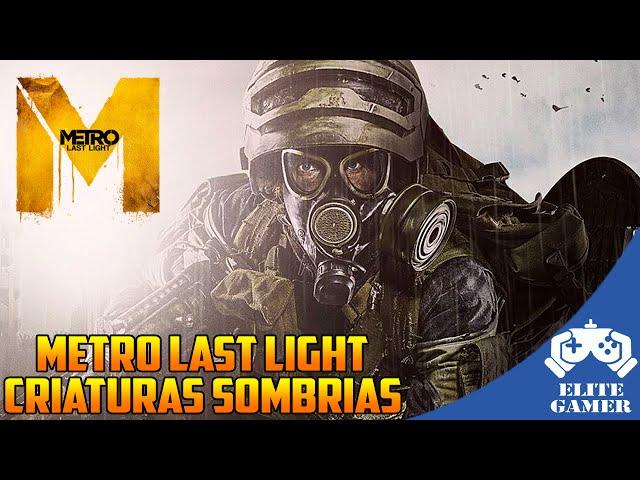 Metro: Last Light Redux - Criaturas Das Trevas