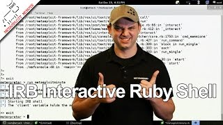 IRB Interactive Ruby Shell - Metasploit Minute