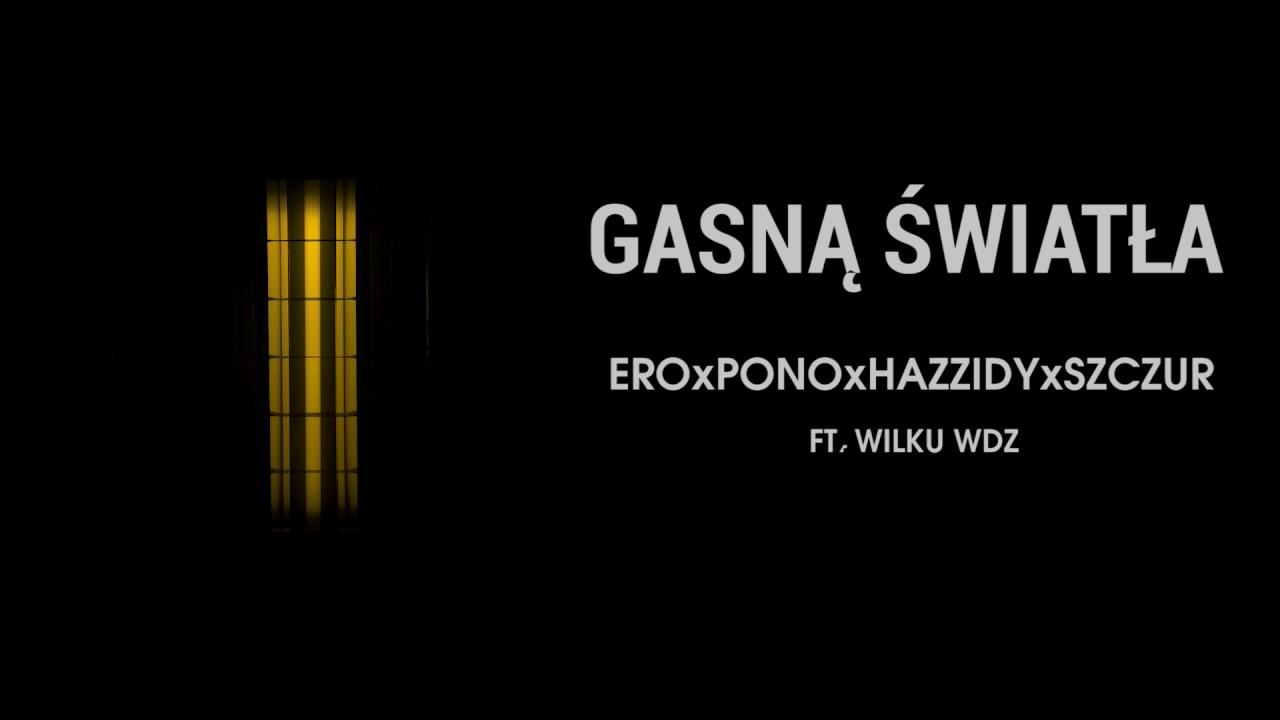 Ero JWP x Pono x HZD Hazzidy x Szczur – Gasną Światła feat. Wilku WDZ