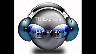 Watch Th Express Luv Luv Luv video