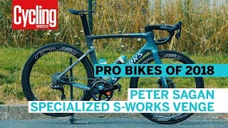 Peter Sagan's Specialized S-Works Venge | Pro Bikes of 2018 | Cycling Weekly