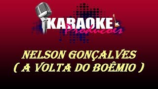 NELSON GONÇALVES - A VOLTA DO BOÊMIO ( KARAOKE )