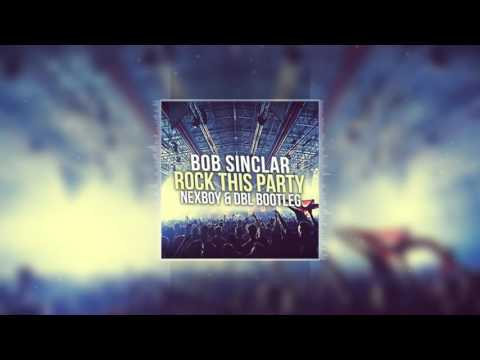 Bob Sinclar - Rock This Party (NEXBOY & DBL Bootleg) FREE DOWNLOAD!