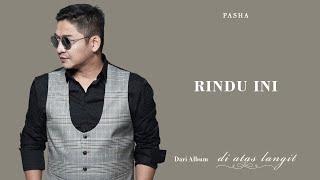 Pasha - Rindu Ini