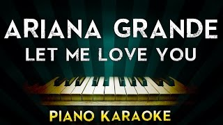 Ariana Grande Ft. Lil Wayne – Let Me Love You | Piano Karaoke Instrumental Lyrics Cover Sing Along