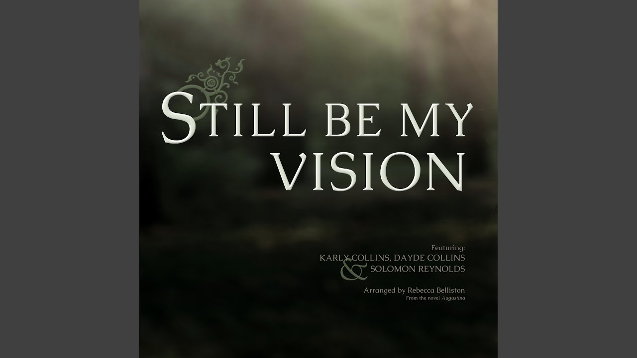 Still Be My Vision (feat. Karly Collins, Dayde Collins & Solomon Reynolds)