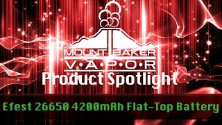 Vapor Product Spotlight: Efest 26650 4200mAh Flat-Top E-Cigarette Battery