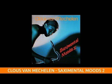 Clous van Mechelen - Saximental Moods II - 1987 (Complete Album)