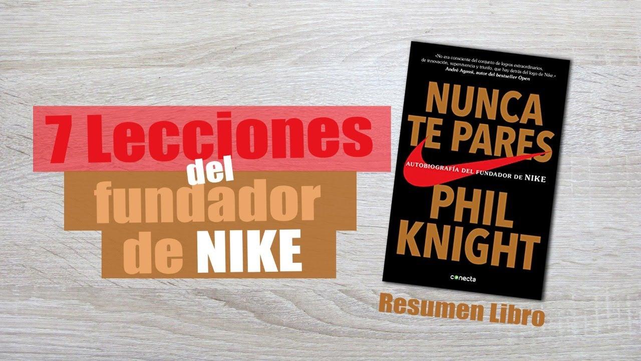 Escoger Organizar Cilios  Resumen libro Nunca te Pares 7 Lecciones del fundador de NIKE - Emprenovador