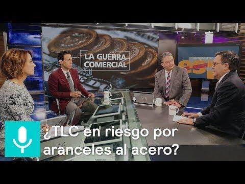 TLCAN, aranceles y guerra comercial: Ildefonso Guajardo en Despierta - Despierta con Loret