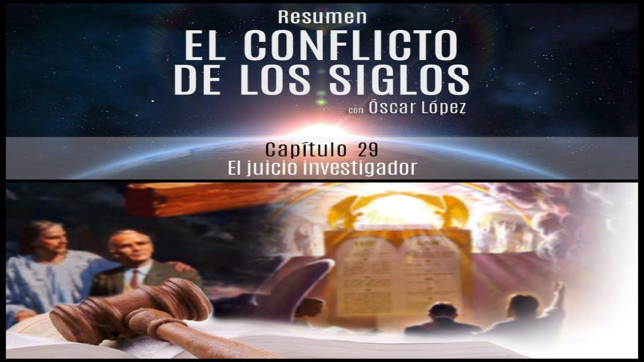 El Conflicto de los Siglos - Resumen - Capítulo 29 - El juicio investigador
