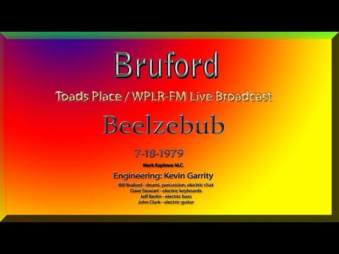 Bruford / Beelzebub / Toads Place  - New Haven/  WPLR 7-18-1979