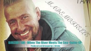 BIRIZDO I AM - When The River Meets The Sea -Outro--EP-