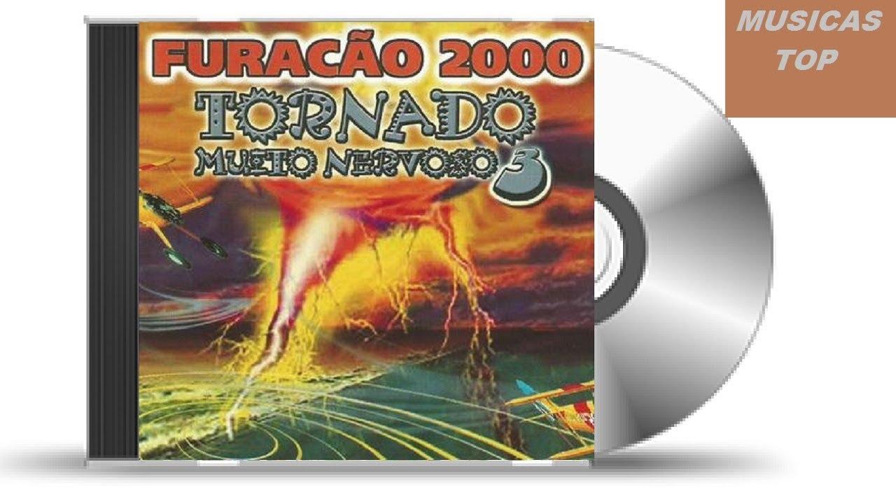 cd furacao 2000 tornado muito nervoso 2
