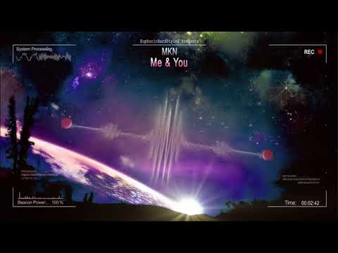 MKN - Me & You (ft. Stephanie Kay) [HQ...