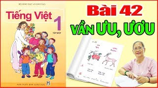 Tiếng việt lớp 1 Bài 42 Đánh vần âm ƯU ƯƠU - Dạy Bé Học Bảng Chữ Cái Tiếng Việt