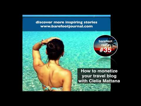 (Up.School)How to Monetize Your Travel Blog (Barefoot Radio w. Clelia Mattana)