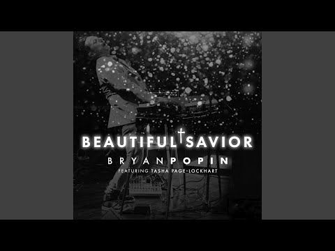 "BRYAN POPIN RELEASES NEW SINGLE, ""BEAUTIFUL SAVIOR"" FEAT TASHA"