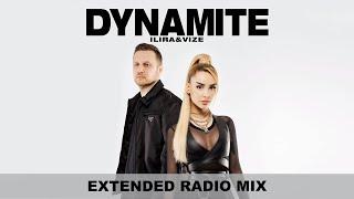 ILIRA  VIZE - Dynamite (Extended Radio Mix)