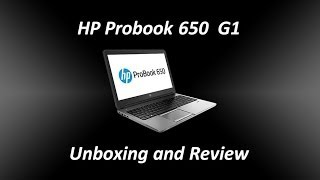 HP Probook 650 G1 Unboxing Review & Firstlook