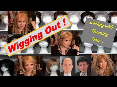 WIGGING OUT !  Deal With Thinning Hair ...wigs hair pieces + More