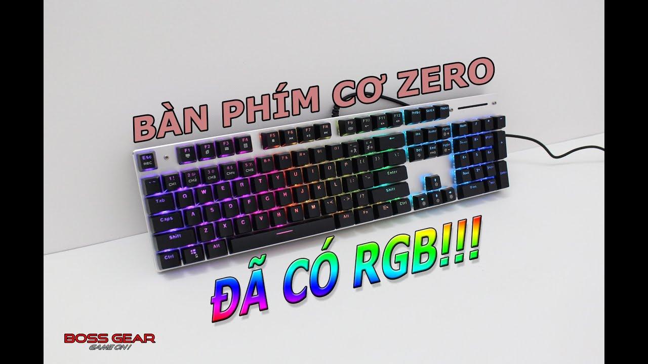 Bàn Phím Cơ Zero Nay Đã Có Bản RGB Cực Đẹp Giá Lại Siêu Mềm!!!