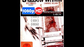 The Shadow Within (2007) *Full MoVieS*#