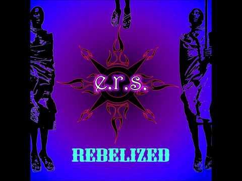 E.R.S. - Rebelized [Full Album]