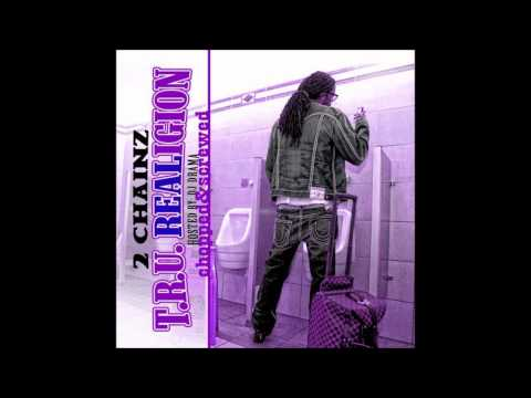 2 Chainz - Got One (chopped & screwed)
