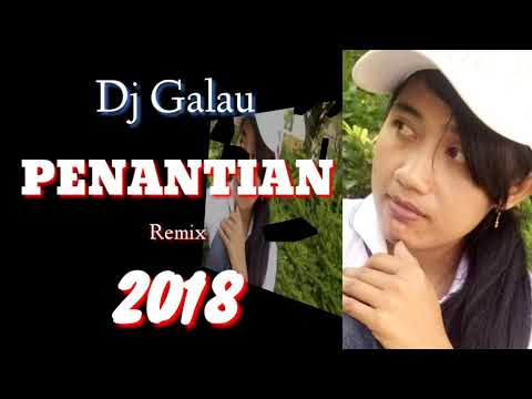 DJ  PENANTIAN  (BREAKBEAT MIX 2018) Cover Lyrics