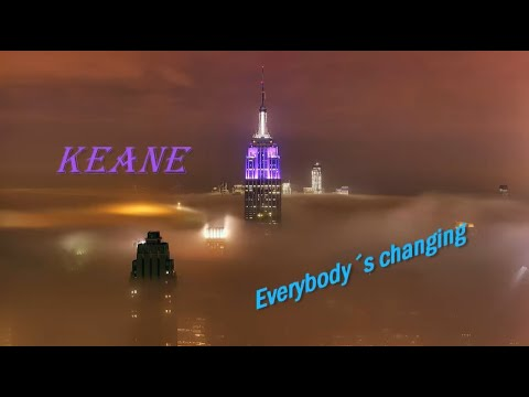 Everybody´s changing - Keane (Lyrics)
