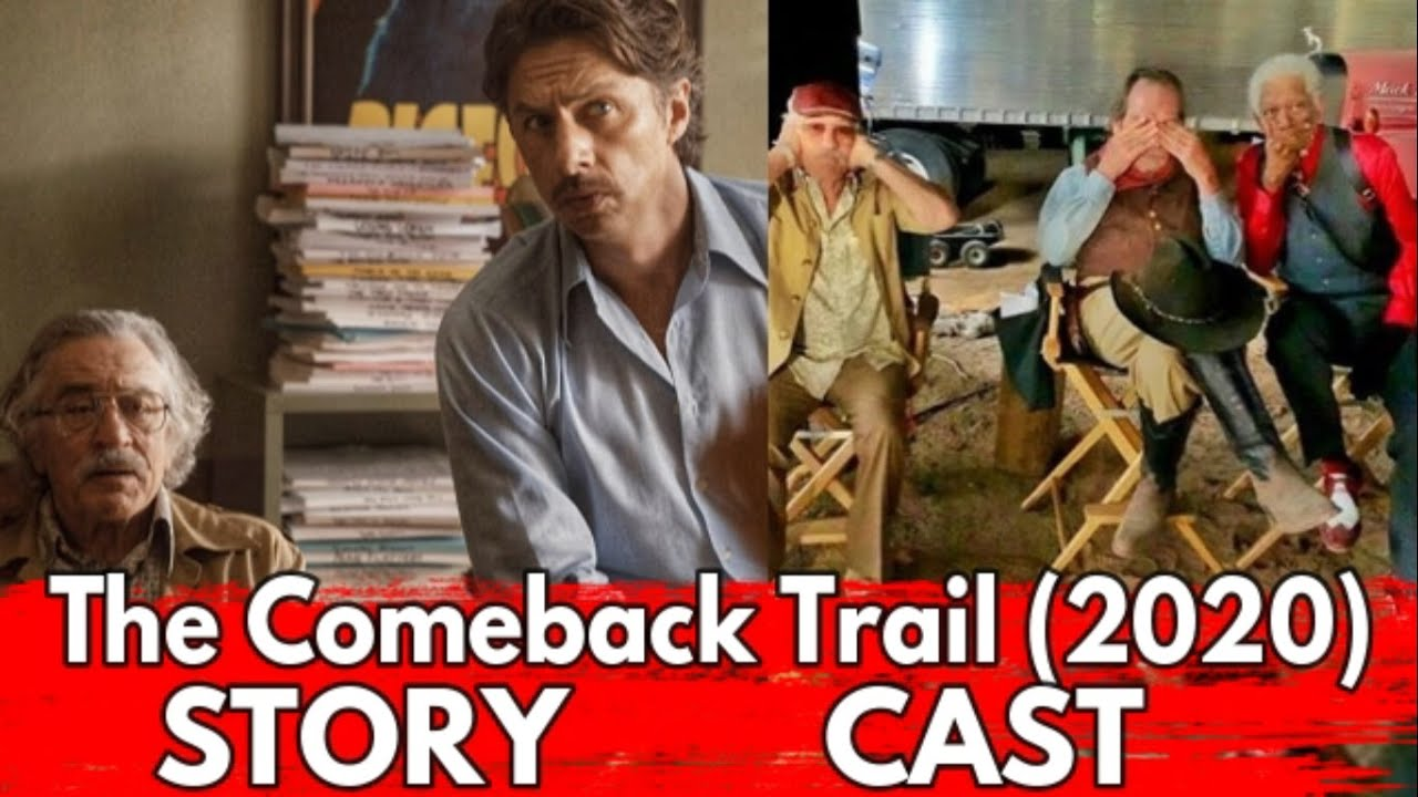 The Comeback Trail 2020 Story Cast Character Youtube