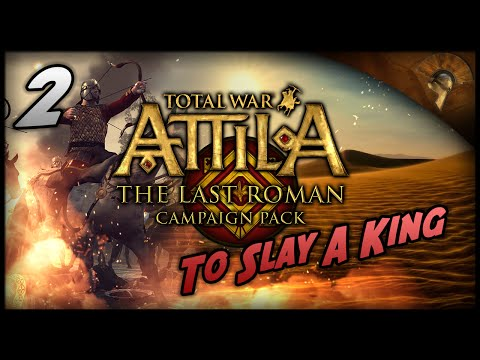 Total War: Attila - The Last Roman ~ The Roman Expedition #2 - To Slay a King!