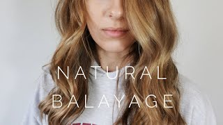 Natural Balayage || Hair Tutorial