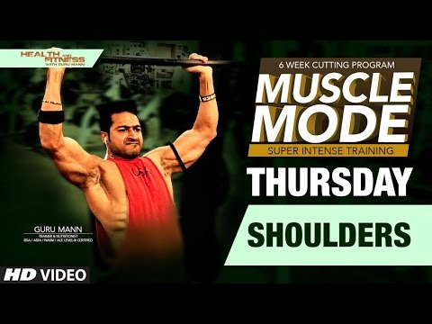 THURSDAY- Shoulders | MUSCLE MODE by Guru Mann | Health & Fitness