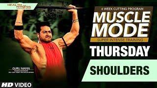 THURSDAY- Shoulders | MUSCLE MODE by Guru Mann | Health & Fitness