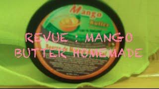 Revue : Mango Butter Homemade