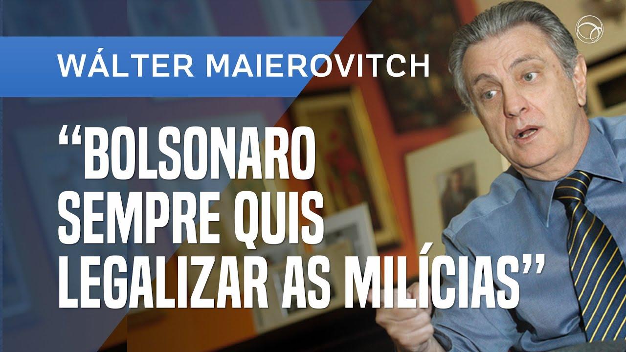 Notícias - BOLSONARO SEMPRE QUIS LEGALIZAR AS MILÍCIAS, AFIRMA MAIEROVITCH - online