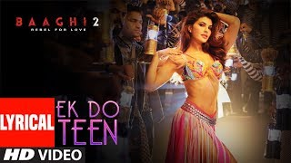[3.94 MB] Ek Do Teen Lyrical | Baaghi 2 | Jacqueline F | Tiger S | Disha P | Ahmed K Sajid Nadiadwala Shreya G