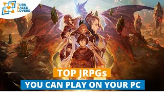 Top JRPGs you can play on your PC right now