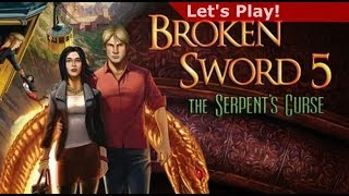 Let's Play: Broken Sword 5 - The Serpent's Curse [First Hour]